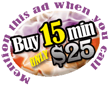 Buy 15min for $25. Mention this ad when you call.